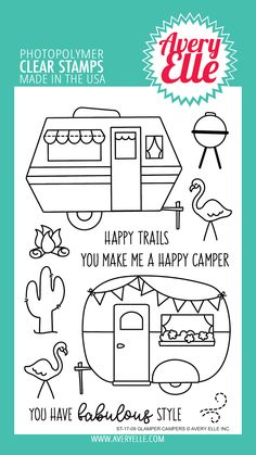 AVERY ELLE: Glamper Campers Stamp x Clear Photopolymer Stamp Set) This package contains Glamper Campers: 11 sentiment and image stamps. - Camping trailer with triangle flags measures: 2 x Camper Drawing, Karten Diy, Card Making Supplies, Stamp Making, Camping Crafts, Tampons, Digi Stamps, Happy Campers, Clear Stamps