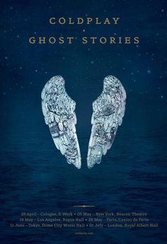 Coldplay's Ghost Stories • May 2014