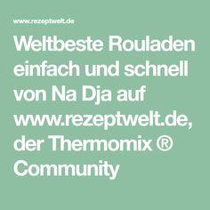 Weltbeste Rouladen einfach und schnell von Na Dja auf www.rezeptwelt.de, der Thermomix ® Community