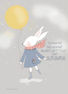 no matter the weather always carry your own sunshine | by RoseHillDesignStudio
