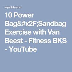 10 Power Bag/Sandbag Exercise with Van Beest - Fitness BKS - YouTube