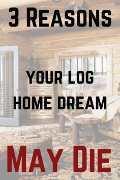 If you are planning to build your dream log home, here are three potential poisons that may wreck your dream and what you can do about it. #CaribouCreekLogHomes #LogHomeDream #DreamHome