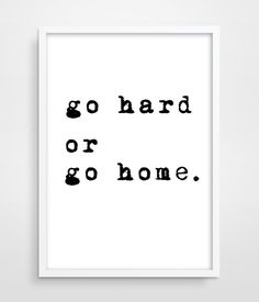 Go Hard Or Go Home, Fitness Motivation, Fitness Motivational Print, Gym Motivational Poster, Motivational Wall Decor, Typographic Print.