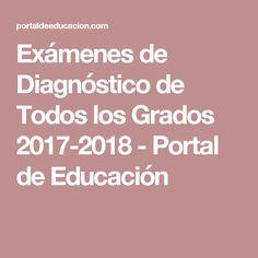 Exámenes de Diagnóstico de Todos los Grados 2017-2018 - Portal de Educación