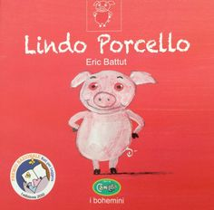 """Lindo Porcello"" di Éric Battut, collana I Bohemini, Bohem Press Childrens Books, Snoopy, Challenges, Teddy Bear, Toys, Animals, Fictional Characters, Mamma, Amazon"
