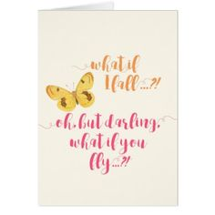 Yellow Butterfly - What if I fall?  Inspirational Card - script gifts template templates diy customize personalize special