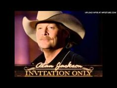 Alan Jackson gone Country twisted Mix