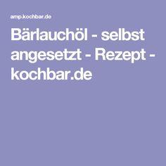 Bärlauchöl - selbst angesetzt - Rezept - kochbar.de