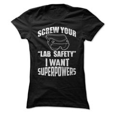 Screw Lab Safety I Want Superpowers - 3