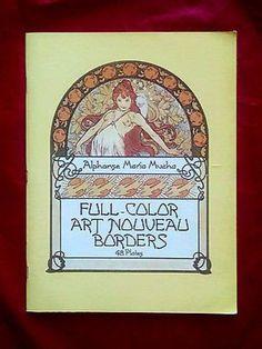 Full Color Art Nouveau Borders : 48 Plates by Alphonse Maia Mucha by Alphonse...