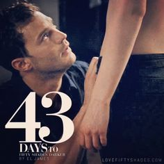 "43 DAYs to DARKER - He stops and looks up at me expectantly, but he doesn't get up. ""What now, Anastasia?"" ""Kiss me,"" I whisper. ""Where?"" ""You know where."" ""Where?"" Oh, he's taking no prisoners... - Fifty Shades Darker by EL James 
