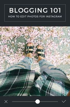 how to edit photos for instagram, blogging 101 series