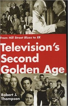 Amazon.com: Television's Second Golden Age: From Hill Street Blues to ER (Television and Popular Culture) (9780815605041): Robert Thompson: Books
