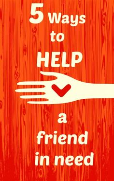 How To Help A Friend In Need