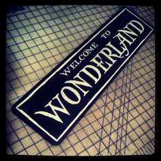Hey, I found this really awesome Etsy listing at https://www.etsy.com/listing/170321406/welcome-to-wonderland-sign
