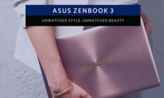 ASUS Zenbook 3 : Expensive Yet Beautiful Laptop with Unmatched Performance
