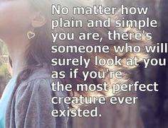 No matter how plain and simple you are