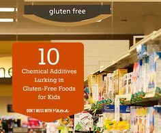 10 Chemical Additives Lurking in Gluten-Free Foods for Kids - Don't Mess with Mama.com