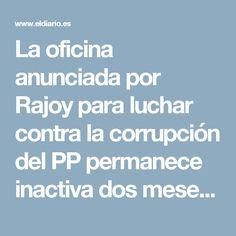 La oficina anunciada por Rajoy para luchar contra la corrupción del PP permanece inactiva dos meses después