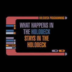 What happens in the holodeck stays in the holodeck