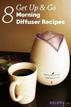 8 Get Up & Go Morning Diffuser Recipes - Recipes with Essential Oils essential oil recipe blends