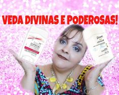 #VEDA14 : ANTITRANSPIRANTE CLINICAL DOVE X REXONA/POR CARLA PAES!