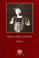 """China de Vicente Blasco Ibáñez. Blasco Ibáñez fue uno de los grandes novelistas españoles de comienzos del siglo XX, pero se consideraba ante todo un hombre de acción. Poco conocido dentro del conjunto de su obra, este extenso relato viajero, por su calidad literaria y por su valor testimonial, ha ganado en interés con los años transcurridos. Su visita a China fue en 1923, cuando el """"último emperador"""", Pu Yi, vive semi secuestrado en la Ciudad Prohibida de Pekín."""