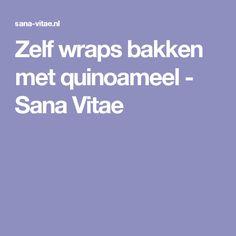 Zelf wraps bakken met quinoameel - Sana Vitae