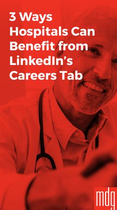 3 Ways Hospitals Can Benefit from LinkedIn's Careers Tab -- As the leading professional social network, LinkedIn has recently improved its options for both employers and jobseekers, which is greatly aiding professionals in the healthcare industry. Employers that have a paid LinkedIn subscription can enhance their company's appeal by adding the updated Careers tab to their company pages.