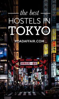 The Ultimate Travel Guide to the Best Hostels in Tokyo, Japan.