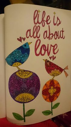 Creative Colouring Inspiration Life Is All About Love Ilovetea86