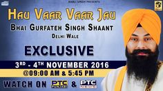 Watch Exclusive Hau Vaar Vaar Jau Of Bhai Gurfateh Singh Shaant (Delhi Wale) on 03rd November - 04th November @ 9:00am & 05:45pm 2016 only on PTC Punjabi & PTC News Facebook - https://www.facebook.com/nirmolakgurbaniofficial/ Twitter - https://twitter.com/GurbaniNirmolak Downlaod The Mobile Application For 24 x 7 free gurbani kirtan - Playstore - https://play.google.com/store/apps/details?id=com.init.nirmolak&hl=en App Store…