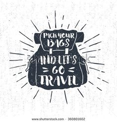 Hand drawn textured vintage label, retro badge with a backpack vector illustration and inspirational lettering. - stock vector