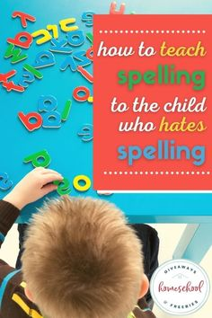 How to Teach Spelling to the Child Who Hates Spelling. #whenkidshatespelling #spellinghelp #teachspelling