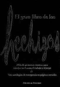 El gran libro de los hechizos de Nicola de Pulford editado por Edaf.El gran libro de los hechizos, más de 40 recetas secretas para triunfar en el amor, el trabajo y el juego. Tres sortilegios de emergencia en páginas cerradas.
