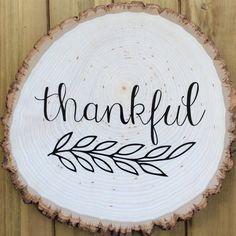 Thankful  Wood Slice Sign  Vinyl by MagnoliaMarsh on Etsy