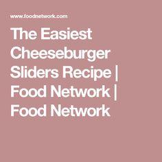 The Easiest Cheeseburger Sliders Recipe | Food Network | Food Network