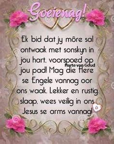 Good Night Blessings, Good Night Wishes, Good Night Quotes, Good Morning Scripture, Where Is Jesus, Afrikaans Language, Lekker Dag, Evening Quotes, Afrikaanse Quotes