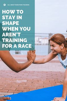How to Stay in Shape Between Races & Training Periods: Your Plan of Action Marathon Nutrition, Half Marathon Training Plan, Race Training, Running For Beginners, Transform Your Life, Running Motivation, Stay In Shape, Nutrition Guide, Race Day