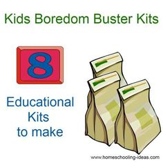 Kids Educational Boredom Buster Kits... great idea to make up kits to keep handy for those days when you're so stressed that you can't even think of anything to entertain them