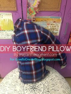 HOW TO: Make a Boyfriend Pillow from @ILoveto Create - A single girl's new best friend.