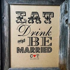 EAT DRINK and Be Married Rustic Wedding Sign by PurplePeonyCouture, $10.00