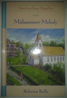 Midsummer Melody (The Tales from Grace Chapel Inn Series ...