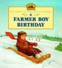 A Farmer Boy Birthday (My First Little House Books Series) by Laura Ingalls Wilder, Jody Wheeler (Illustrator) Laura Ingalls Wilder, Garth Williams, Little Boy Names, Birthday Book, Tractor Birthday, B 13, Birthday Pictures, Vintage Children, Reading