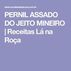 PERNIL ASSADO DO JEITO MINEIRO   Receitas Lá na Roça