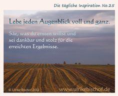Wie wäre es, wenn du das Wagnis eingehst, zu tun, was du wirklich willst?  In diesem Moment… ohne wenn und aber…  Wie wäre es, wenn du Verantwortung übernimmst für alle deine Handlungen und vor allem für dein eigenes Wohl?  Säe, was du ernten willst und sei dankbar und stolz für die erreichten Ergebnisse, egal wie sie aussehen. Einfach, weil du es gewagt hast!  www.inspirationenblog.wordpress.com  www.ulrikebischof.de