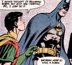 Batman has to have a Robin.