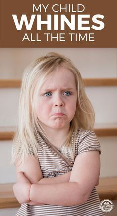 When your child whines all the time, it can be frustrating. If your kids are not listening or they cry about everything it makes parenting much harder. There are things that you can do to help the situation. #ParentingKids