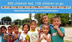 HungerBusters 895 children fed, 105 children to go! http://www.thaichildrenstrust.org.uk/hungerbusters/