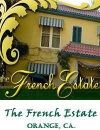 The French Estate Wedding Venue In Orange Ca